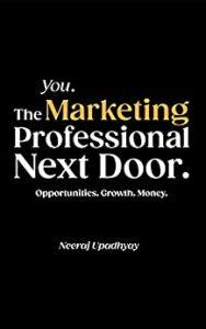 You. The Marketing Professional Next Door. Opportunities. Growth. Money